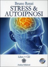 Stress & Autoipnosi - Libro + CD Mp3