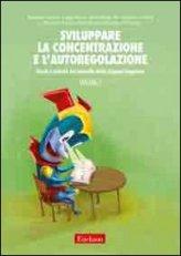 Sviluppare la Concentrazione e l'Autoregolazione Vol. 2