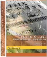 The Matrix - Una Parabola Moderna - Libro I