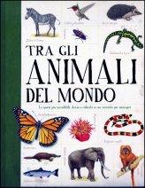 Tra gli Animali del Mondo - Libro