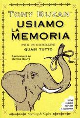 Usiamo la Memoria per Ricordare quasi Tutto - Libro