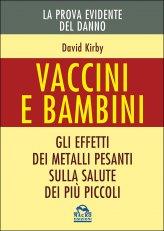 Vaccini e Bambini - La Prova Evidente del Danno