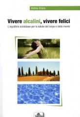Vivere Alcalini, Vivere Felici - Libro