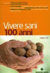 Vivere Sani 100 Anni - Libro