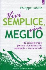 Vivi Semplice, Vivi Meglio - Libro