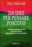 210 Idee per Pensare Positivo