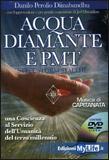 Acqua Diamante e Pmt + DVD