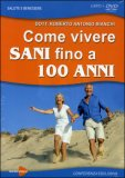 Come Vivere Sani Fino a 100 Anni - DVD