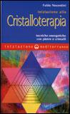 Iniziazione alla Cristalloterapia