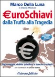 Euroschiavi - Dalla Truffa alla Tragedia - Libro