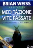 In Meditazione Verso le Vite Passate + Cd Audio