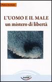 L'uomo e il Male - Un Mistero di Libertà