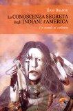 La Conoscenza Segreta degli Indiani d'America - Libro