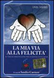 La mia Via alla Felicita' - DVD