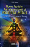 Nuove Tecniche Multidimensionali di Proiezione Astrale