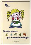 Ricette Senza... per i Bambini Allergici