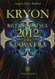 Kryon Rivelazioni sul 2012 e la Nuova Era