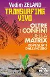 Transurfing Vivo - Oltre i Confini della Matrix - Libro